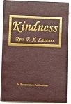 Kindness, The Bloom of Charity  by Fr. Lasance